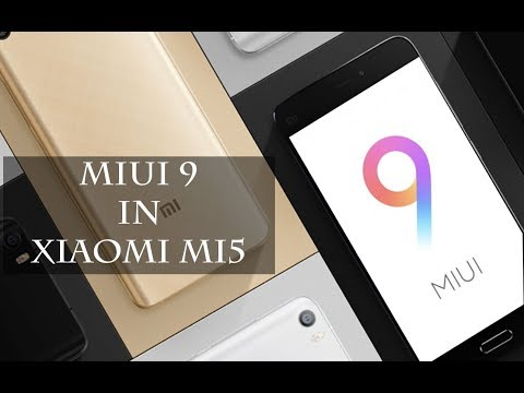 How to Install MIUI 9 into the Xiaomi Mi5
