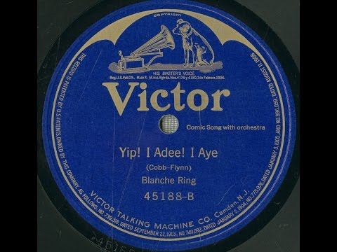 """blanche-ring-""""yip!-i-adee-i-ay!""""-victor-45188-(recorded-march-20,-1909)-rare-visuals"""