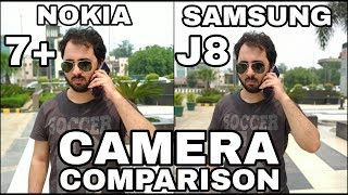 Samsung J8 vs Nokia 7 Plus Camera Comparison|Samsung J8 Camera Review|Samsung Galaxy J8 Infinity
