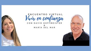 Vivir en Confianza  Encuentro Virtual con David Hoffmeister y Maria del Mar