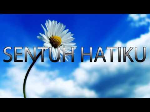 Lagu Rohani Kristen - SENTUH HATIKU