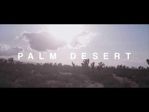 PALM DESERT (Music Video)