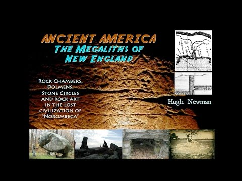 Ancient America: The Megaliths of New England - Hugh Newman FULL LECTURE