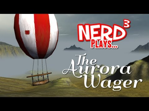 Nerd³ Plays... The Aurora Wager