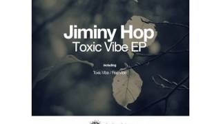 Jiminy Hop -Toxic Vibe (Original Mix) [Electronic Tree]