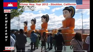 Khmer New Year - Stockton, CA - April 14th & 15th 2012