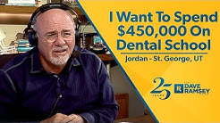 I Want To Spend $450,000 On Dental School