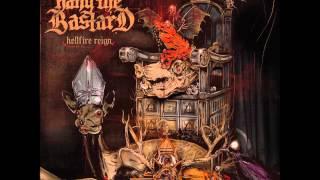 Hang The Bastard - Hell