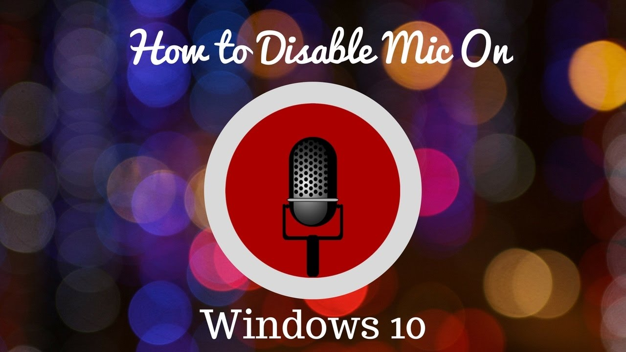 How to Disable Mic on Windows 10