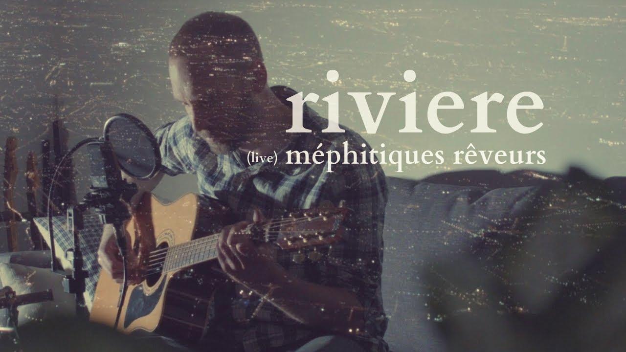 RIVIERE )( méphitiques rêveurs )( en live