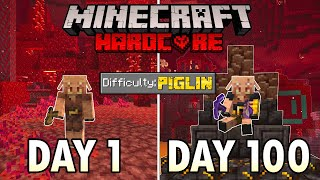 I Survived 100 Days as a PIGLIN in Hardcore Minecraft... Minecraft Hardcore 100 Days