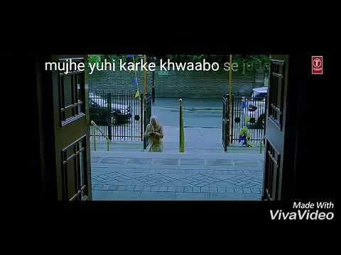 mujhe yuhi karke khwaabo.. WhatsApp status