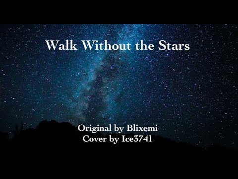 Walk Without the Stars ~ Cover