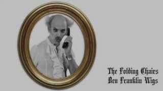 The Folding Chairs - Ben Franklin Wigs