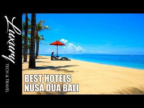 Best Hotels Nusa Dua BALI- Luxury Beach Resorts