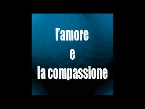 L'amore e la compassione - i sentieri dell'interiorità