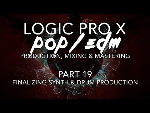Logic Pro X - Pop/EDM Production #19 - Finalizing Synth & Drum Production