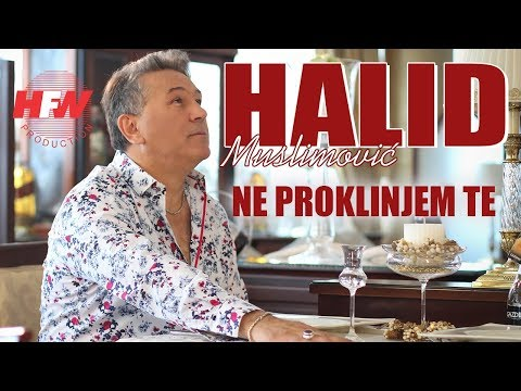 Halid Muslimovic - Ne proklinjem te ( Official Video 2018 ) HD