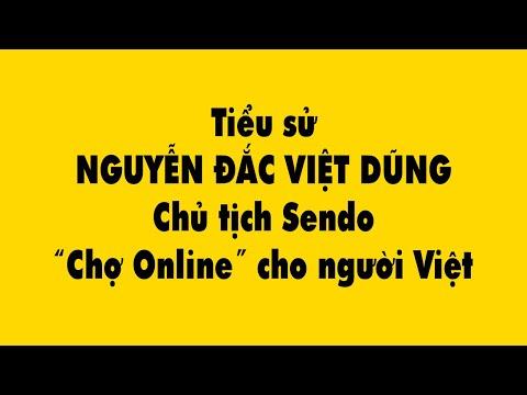 """Tiểu sử Nguyễn Đắc Việt Dũng Chủ tịch Sendo """"Chợ Online"""" cho người Việt"""