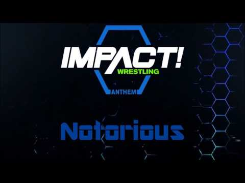 Impact Wrestling 2017 Theme (Notorious)
