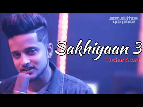 Sakhiyaan 3 /By Tushar Arora /New Punjabi Song / Wraptone