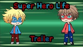 Super Hero Life ll Gacha Life ll Trailer ll (read description)