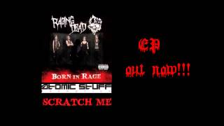 Raging Dead - Scratch Me (with lyrics)