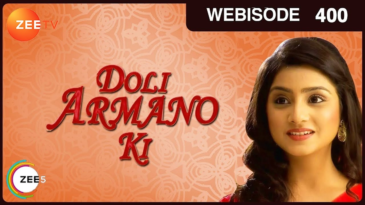 Download Doli Armaanon Ki | Webisode | Episode 400 | Neha Marda, Siddharth Arora, Vibhav Roy, Kamya | Zee TV