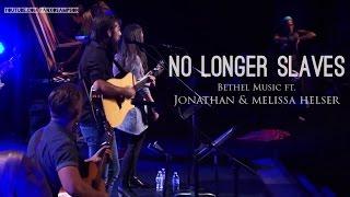 Bethel Music feat. Jonathan & Melissa Helser - No Longer Slaves (subtitulado en español)