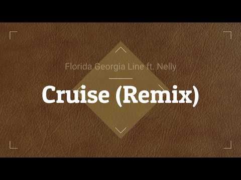 Florida Georgia Line, Nelly - Cruise (Lyric Video) [HD] [HQ]