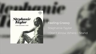 Stephanie Taylor | Feeling Groovy (Official Audio)