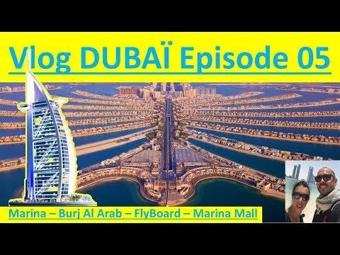 BURJ AL ARAB - Boat tour - Fly Board - Marina Mall - DUBAI Vlog #05