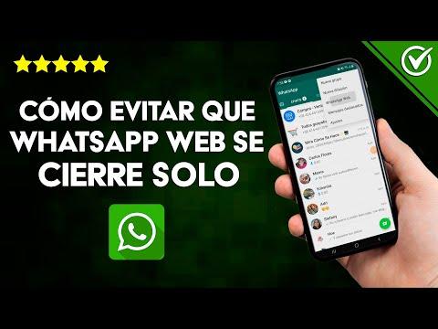 Cómo Evitar y Solucionar que WhatsApp Web se Cierre solo a cada rato