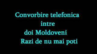 Convorbire telefonica intre doi Moldoveni Razi de nu mai poti