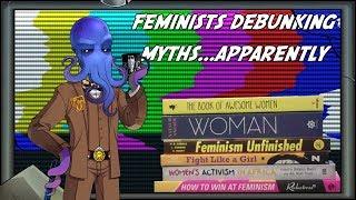 Feminist Myths Debunked...Apparently