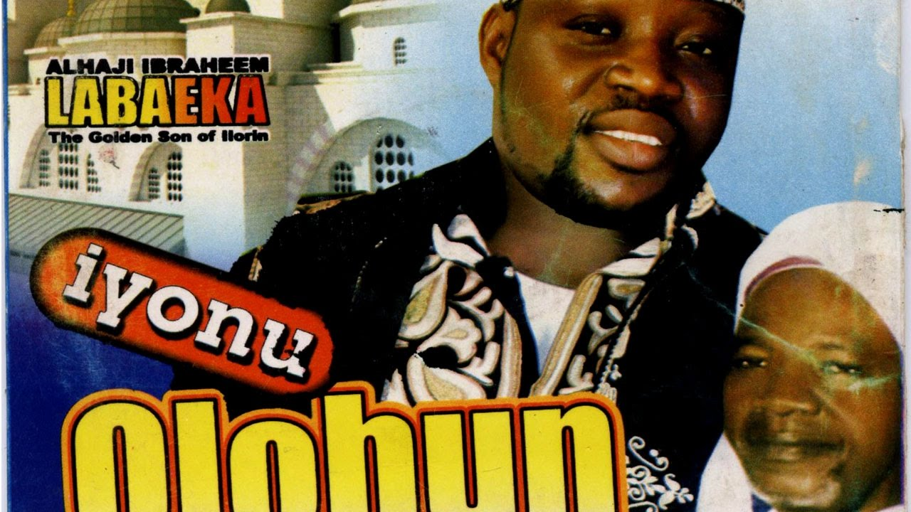 Download IYONU OLOHUN -  Alhaji Ibraheem Labaeka