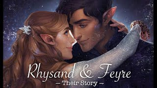 Feyre & Rhysand (Their Story) - Fire on Fire by Sam Smith