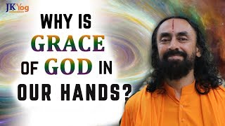 Why is Grace of God in our Hands | Receiving God's Grace Quickly | Patanjali Yoga Sutras Part 22