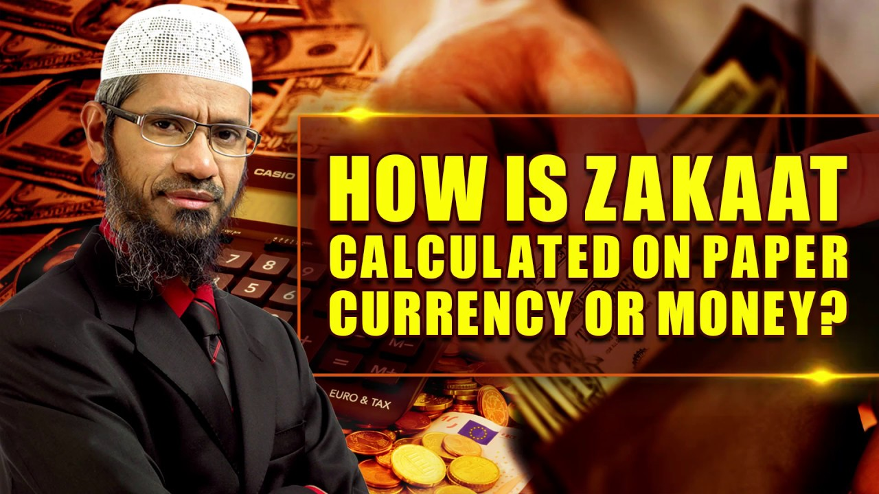 How can Zakaat be Calculated on Paper Currency or Money? - Dr Zakir Naik
