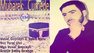 Vusal Goycayli ft Sahib Nuriyev - Mubarek Cumede 2017