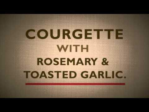 Ministry Of Other Vegetables - Courgette With Rosemary & Toasted Garlic Recipe