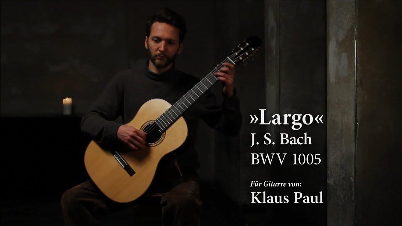 johann sebastian bach largo bwv 1005 on classical guitar klaus paul 432 hz youtube. Black Bedroom Furniture Sets. Home Design Ideas
