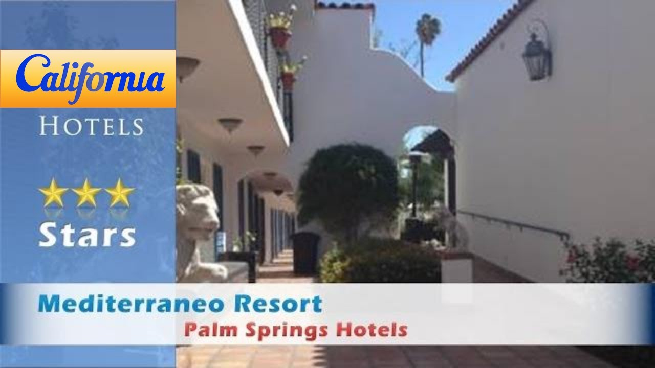 Mediterraneo resort palm springs hotels california