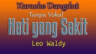 Download Mp3 Hati Yang Sakit - Leo Waldy    Karaoke Dangdut Tanpa Vokal