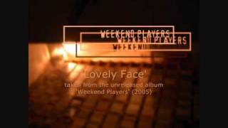 Weekend Players - Lovely Face