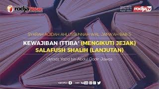 Kewajiban Ittiba' (Mengikuti Jejak) Salafush Shalih (Lanjutan) l Ustadz Yazid bin Abdul Qadir Jawas