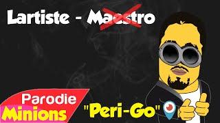 (Parodie Minions) Peri-Go (de Lartiste - Maestro)