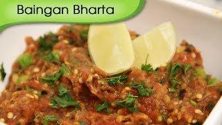Baingan Bharta - Smoked Eggplant Mash - Vegetarian Recipe By Ruchi Bharani