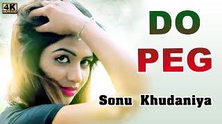 Do Peg || Sonu Khudaniya || Sonika singh || New Haryanvi D J song 2019 || haryanvi