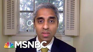 Social Distancing Not Going Away Overnight, Says fmr. Surgeon General | Morning Joe | MSNBC